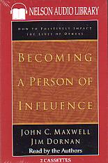 Becoming A Person Of Influence- by John Maxwell and Jim Dornan