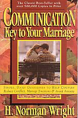 Communication: Key To Your Marriage- by H. Norman Wright