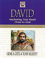 David: Anchoring Your Heart Close To God- by Gene Getz & Tony Beckett