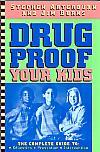 Drug Proof Your Kids- by Stephen Arterburn & Jim Burns