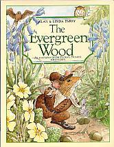 The Evergreen Wood- by Alan & Linda Parry