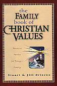 The Family Book Of Christian Values- by Stuart & Jill Briscoe