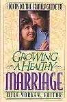 Growing A Healthy Marriage- by Mike Yorkey