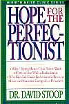 Hope For The Perfectionist- by Dr. David Stoop