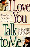 I Love You Talk To Me- Donald R. Harvey