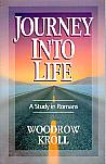 Journey Into Life- by Woodrow Kroll