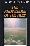 The Knowledge Of The Holy- by A.W. Tozer