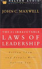 The 21 Irrefutable Laws of Leadership- by John Maxwell
