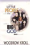 Little People  Big God - by Woodrow Kroll