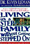 Living in a Step Family Without Getting Stepped On- by Dr. Kevin Leman