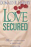 Love Secured - by Donald R. Harvey