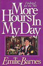 More Hours In My Day - by Emilie Barnes