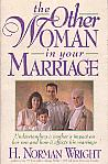 The Other Woman In Your Marriage- by H.Norman Wright
