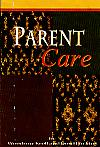 Parent Care- by Woodrow Kroll and Don Hawkins