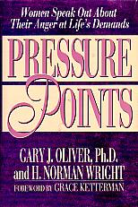 Pressure Points- by Gary J. Oliver and H. Norman Wright