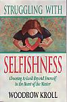 Struggling With Selfishness- by Woodrow Kroll