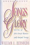 Songs Of Glory- by William J. Reynolds