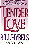 Tender Love- by Bill Hybels & Rob Wilkins