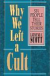 Why We Left a Cult- by Latayne C. Scott