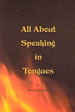 All About Speaking In Tongues- by Fernand Legrand