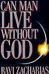 Can Man Live Without God- by Ravi Zacharias