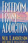 Freedom From Addiction- by Neil T. Anderson and Mike & Julia Quarles