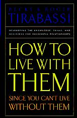 How To Live With Them Since You Can't Live Without Them- by Becky and Roger Tirabassi