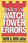 Index Of Watchtower Errors- by David A. Reed
