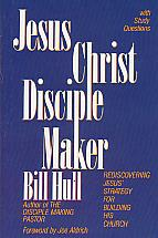 Jesus Christ Disciplemaker- by Bill Hull
