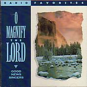 O Magnify The Lord- Good News Singers