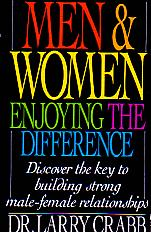 Men & Women: Enjoying The Difference- by Dr. Larry Crabb