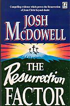 The Resurrection Factor- by Josh McDowell