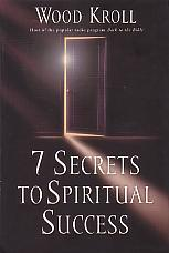 7 Secrets To Spiritual Success- by Woodrow Kroll