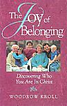 The Joy Of Belonging- by Woodrow Kroll