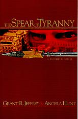 The Spear Of Tyranny- by Grant Jeffrey & Angela Hunt