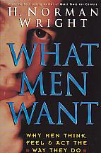 What Men Want- by H. Norman Wright